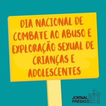 Dia Nacional de Combate ao Abuso e Exploração Sexual de Crianças e Adolescentes (1)